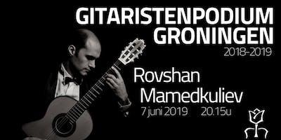 Gitaristenpodium Groningen - Rovshan Mamedkuliev