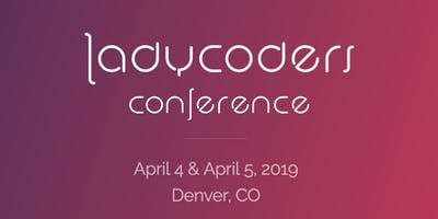 2019 LadyCoders Conference