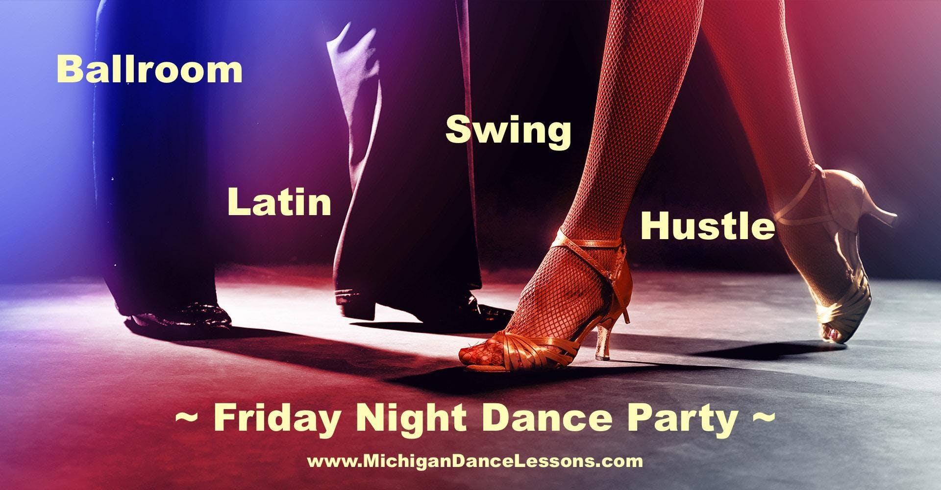 Friday Night Dance Party - Ballroom~Latin~Swing~Hustle