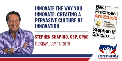 Innovate the Way You Innovate: Creating a Pervasive Culture of Innovation with Stephen Shapiro