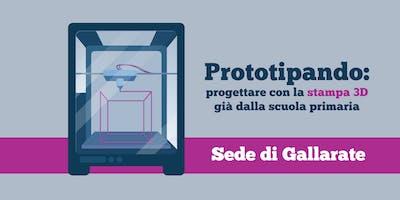 Prototipando: Progettare e stampare in 3D a partire dalla scuola primaria.