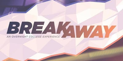 BREAKAWAY at the University of Valley Forge March 21st-22nd, 2019