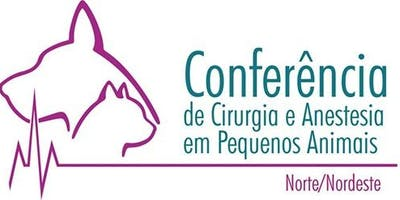 CONFERÊNCIA NORTE NORDESTE DE CIRURGIA E ANESTESIA DE PEQUENOS ANIMAIS 2020