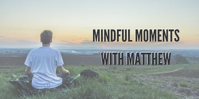 Lunch & Learn - Mindful Moments with Matthew