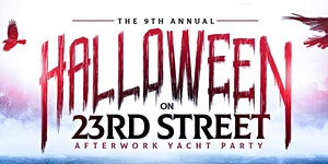 TODAY @ 6PM - HALLOWEEN On 23rd St After Work Yacht...