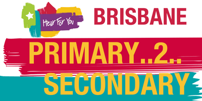 Hear For You QLD Primary2Secondary Session - Brisbane 2019