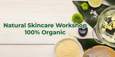 Natural Skincare Workshop 100% Organic