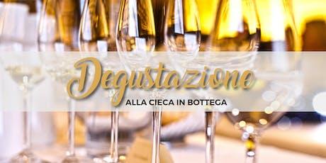 DEGUSTAZIONE ALLA CIECA IN BOTTEGA - La Botteghetta's tour biglietti