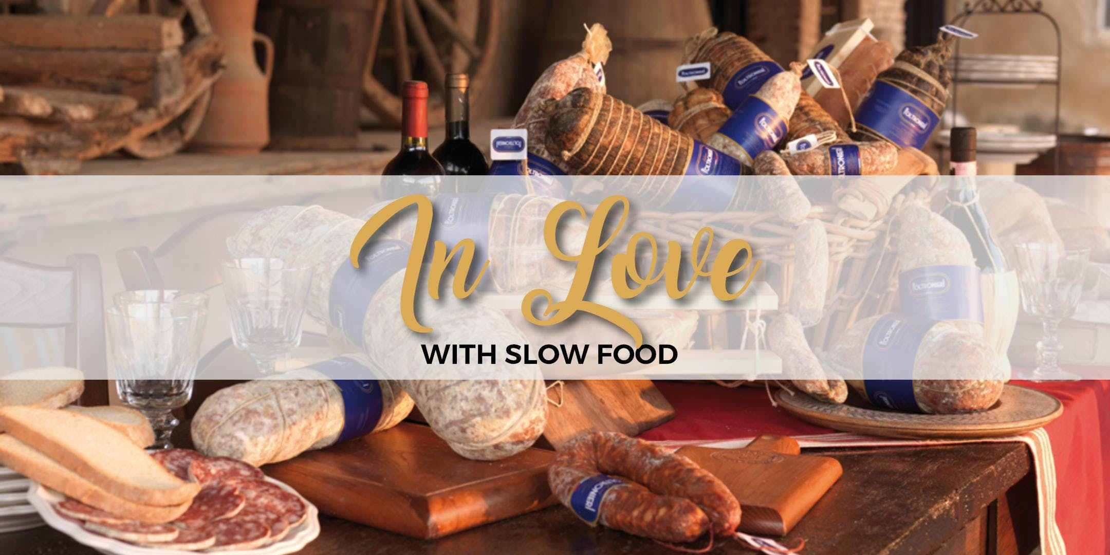 IN LOVE WITH SLOW FOOD - La Botteghetta's Tour