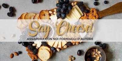 SAY CHEESE! ASSAPORA CON NOI FORMAGGI D'AUTORE - La Botteghetta's tours