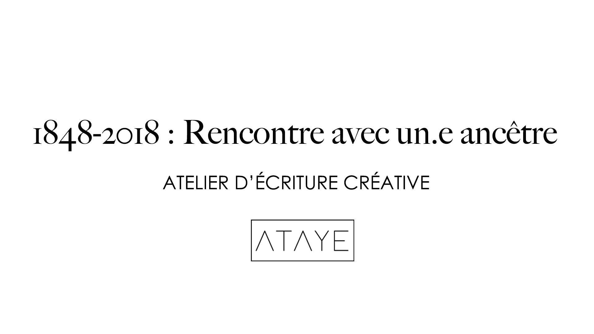 """Atelier d'écriture """"1848-2018 : Rencontre ave"""