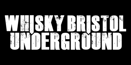 Whisky Bristol Underground 2019 **Tickets on sale now** tickets