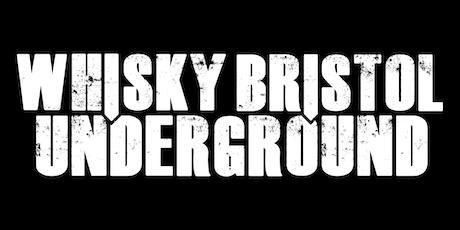 Whisky Bristol Underground 2019 **Masterclasses on Sale Now** tickets