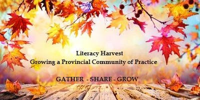 Early Childhood Literacy Harvest -  A Provincial Community of Practice  Fredericton, New Brunswick