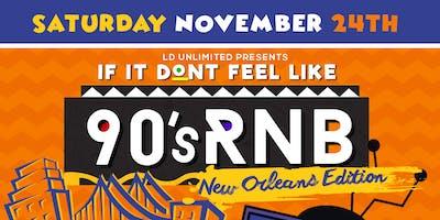 Sat Nov 24th: If It Dont Feel Like 90s RnB: Bayou Classic Edition