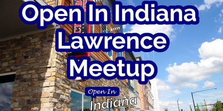 Open In Indiana Lawrence Meetup tickets