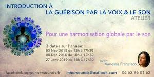 INTRODUCTION À LA GUÉRISON PAR LA VOIX & LE SON