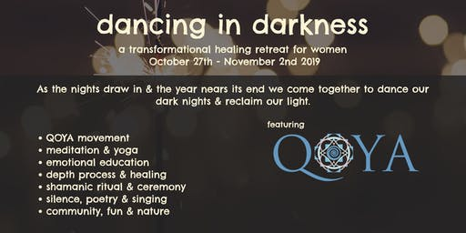 Dancing in Darkness - a transformational healing retreat for women in France