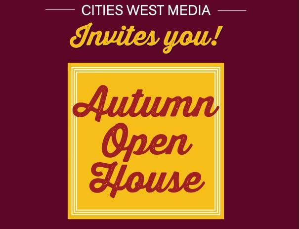 Cities West Media | Autumn Open House
