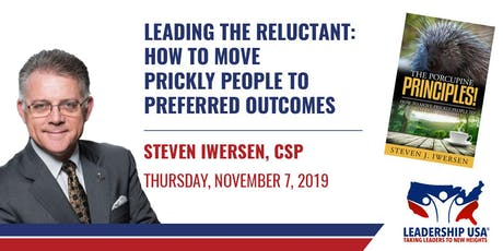 Leading The Reluctant: How to Move Prickly People to Preferred Outcomes with Steven Iwersen tickets