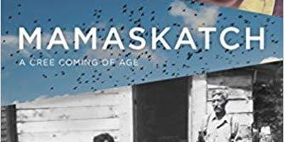 Indigenous Book Circle - Mamaskatch: A Cree Coming of Age by Darrel McLeod