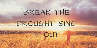 Break the Drought Sing it Out