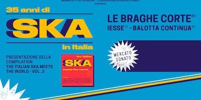 35 anni di SKA in Italia, Braghe Corte, Iesse, Balotta Continua