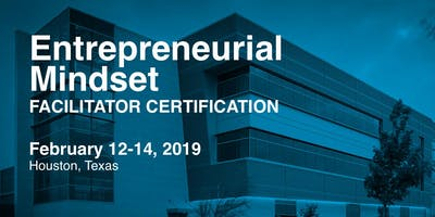 Entrepreneurial Mindset Facilitator Certification in Houston, TX