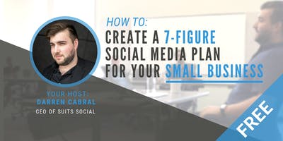 How to create a 7-figure social media plan for your small business (Oakville)