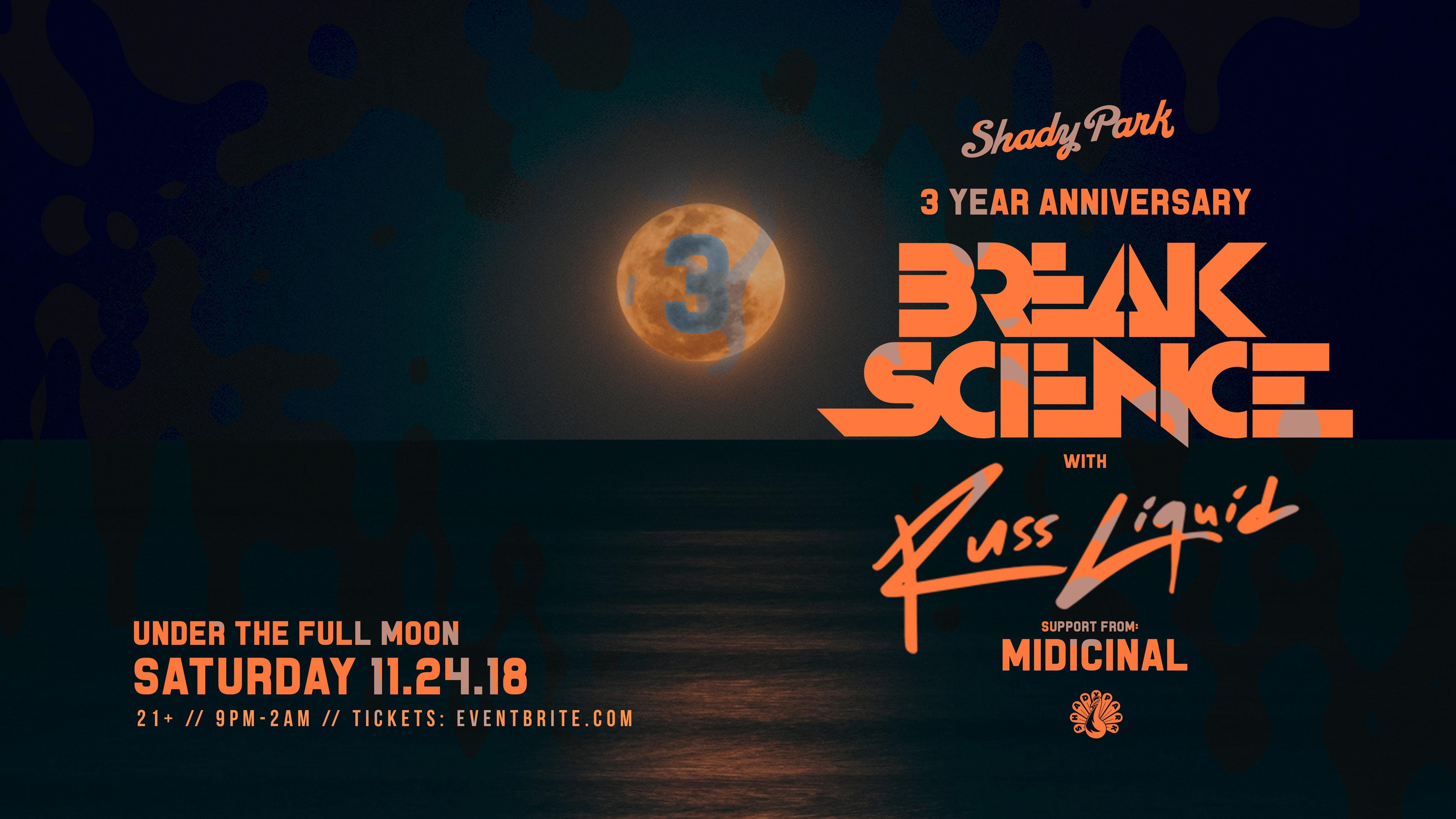 Shady Park 3 Year Anniversary: Break Science w/ Russ Liquid