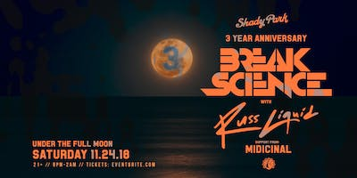 Shady Park 3 Year Anniversary: Break Science w/ Russ Liquid