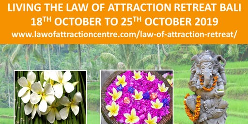 LIVING THE LAW OF ATTRACTION RETREAT BALI