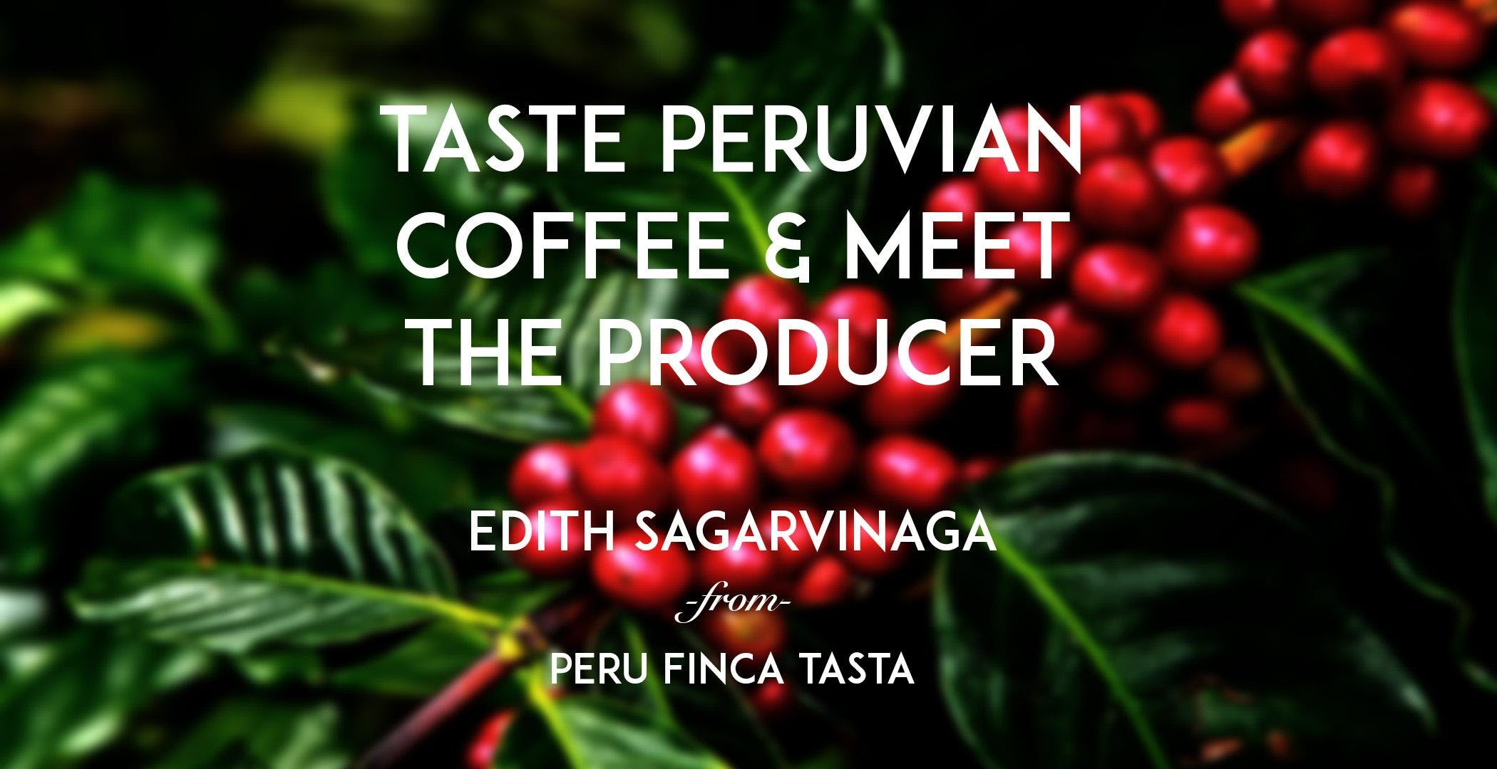 Taste Peruvian Coffee and Meet the Producer,