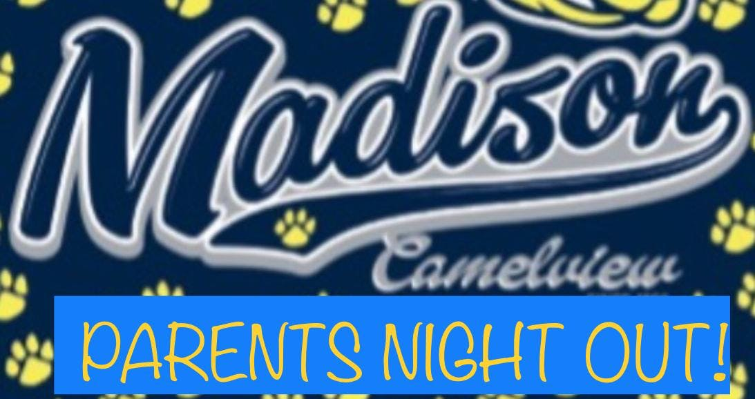 Madison Camelview PARENTS NIGHT OUT!