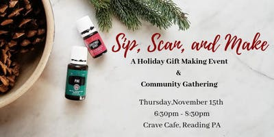 Sip, Scan, & Make - A Holiday Gift Making Event