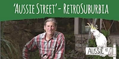 'Aussie Street' RetroSuburbia with David Holmgren