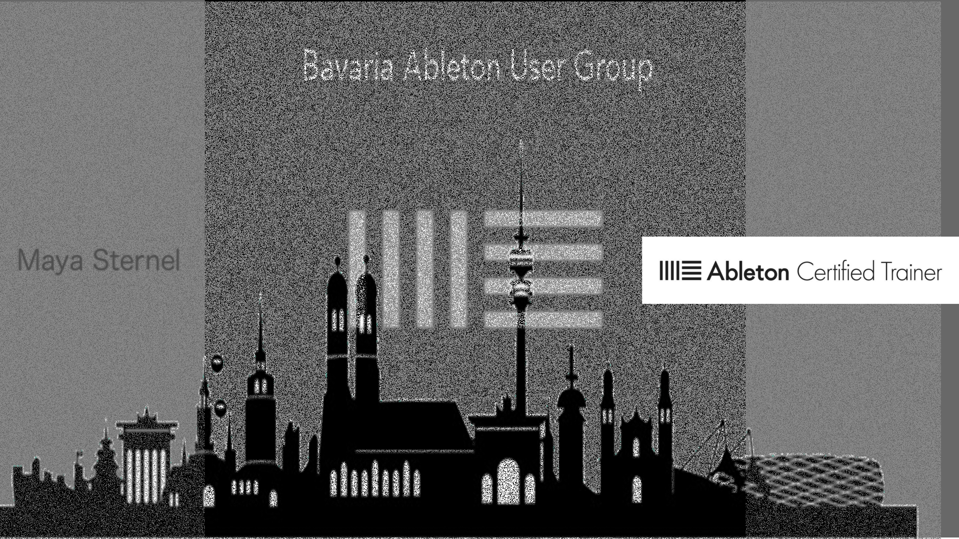Bavaria Ableton Usergroup - Maya Sternel (Abl