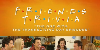 """Friends Trivia \""""The One with the Thanksgiving Episodes\"""""""