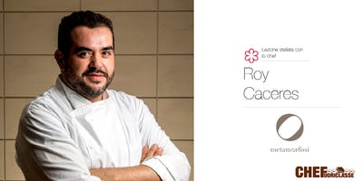 Lezione Stellata CHEFuoriclasse con lo Chef Roy Caceres