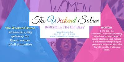 The Weekend Soiree 2019 - Bedlam in The Big Easy