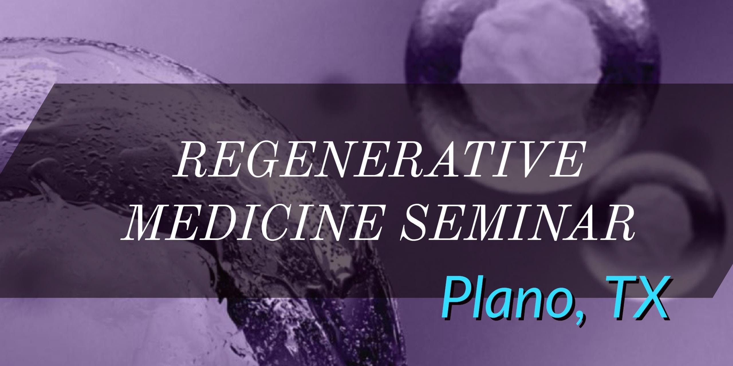 FREE Regenerative Medicine & Stem Cell for Pain Relief Seminar - Plano, TX