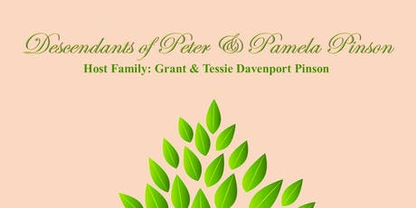 2019 Family Reunion: Descendants of Peter and Pamela Pinson tickets