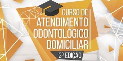 Curso de Atendimento Odontológico Domiciliar - 3ª Edição