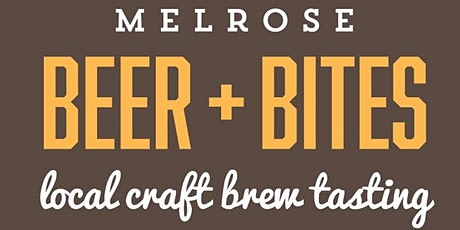 5th Annual Melrose BEER + BITES Craft Brew Tasting Fundraiser - NEW DATE! tickets