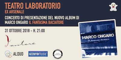 Il Fantasma Baciatore - concerto di presentazione del nuovo album di Marco Ongaro