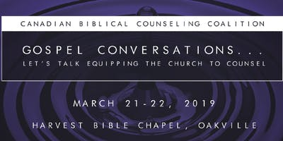 "2019 Canadian Biblical Counseling Coalition ""Gospel Conversations\"""