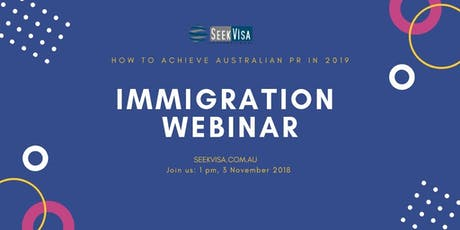 Immigration Webinar- How to achieve Australian PR in 2019  tickets