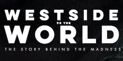 Westside vs the World Screening