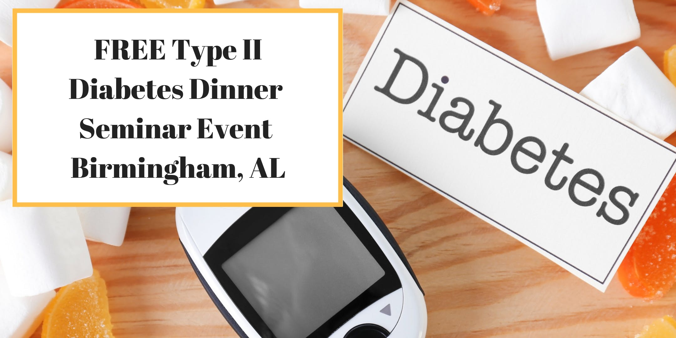 FREE Type II Diabetes Dinner Seminar Event -