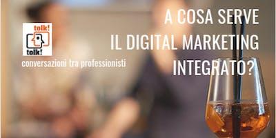 Tolktolk aperitivo. A cosa serve il digital marketing integrato?